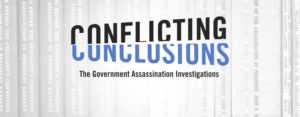 Conflicting Conclusions: The Government Assassination Investigations. The words conflicting and conclusions diverge from each other over the subheading and in front of a white background.