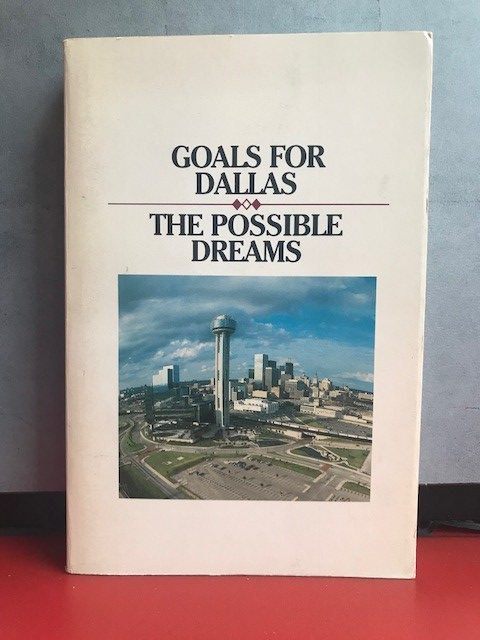 Goals for Dallas The Sixth Floor Museum at Dealey Plaza
