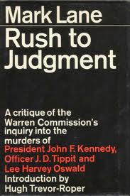 Written by American lawyer Mark Lane and published in 1996, this was the first mass-market publication to challenge the Warren Commission investigation.