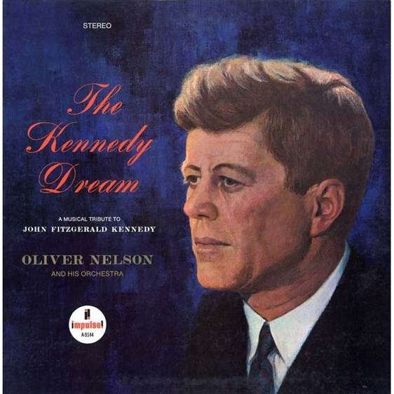 The Kennedy Dream by Oliver Nelson, released in 1967.